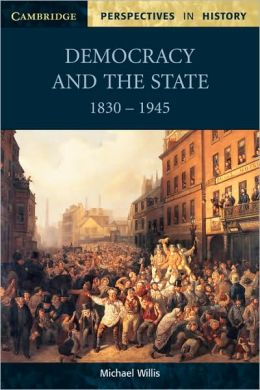 Democracy and the State 1830-1945