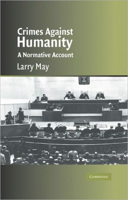 Crimes against Humanity: A Normative Account