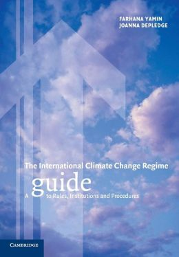 The International Climate Change Regime: A Guide to Rules, Institutions and Procedures