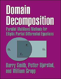 Domain Decomposition: Parallel Multilevel Methods for Elliptic Partial Differential Equations