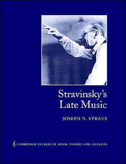 Stravinsky's Late Music