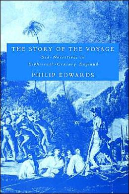 The Story of the Voyage: Sea-Narratives in Eighteenth-Century England