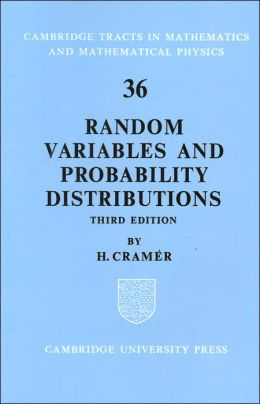 Random Variables and Probability Distributions (Cambridge Tracts in Mathematics and Mathematical Physics Series No.36)
