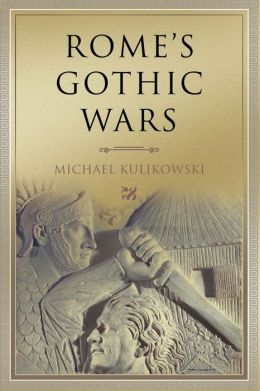Rome's Gothic Wars: From the Third Century to Alaric