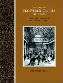 The Grosvenor Gallery Exhibitions: Change and Continuity in the Victorian Art World