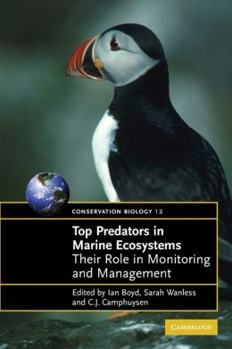 Top Predators in Marine Ecosystems: Their Role in Monitoring and Management