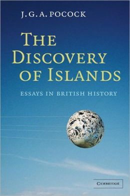 The Discovery of Islands: Essays in British History