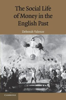 The Social Life of Money in the English Past