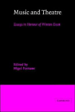 Music and Theatre: Essays in Honour of Winton Dean