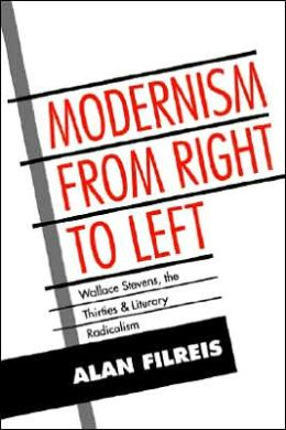 Modernism from Right to Left: Wallace Stevens, the Thirties, & Literary Radicalism