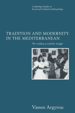 Tradition and Modernity in the Mediterranean: The Wedding as Symbolic Struggle