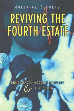 Reviving the Fourth Estate: Democracy, Accountability and the Media