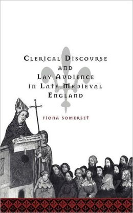 Clerical Discourse and Lay Audience in Late Medieval England