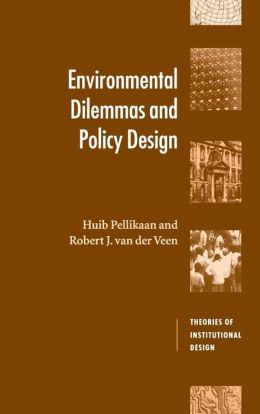 Environmental Dilemmas and Policy Design
