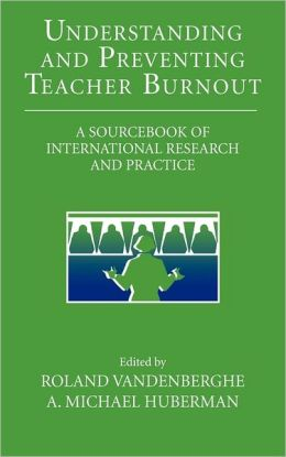Understanding and Preventing Teacher Burnout: A Sourcebook of International Research and Practice