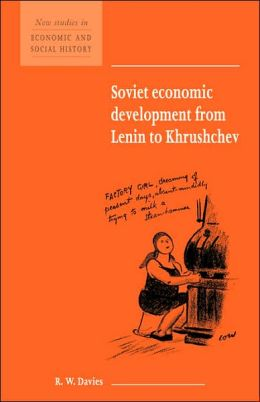 Soviet Economic Development from Lenin to Khrushchev