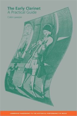 The Early Clarinet: A Practical Guide
