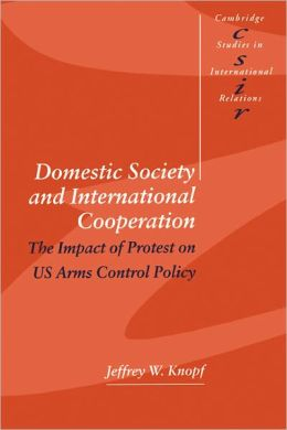 Domestic Society and International Cooperation: The Impact of Protest on US Arms Control Policy