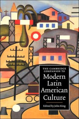 The Cambridge Companion to Modern Latin American Culture