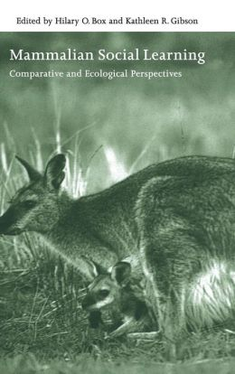 Mammalian Social Learning: Comparative and Ecological Perspectives