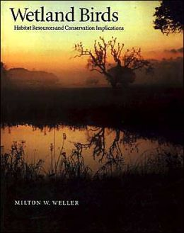 Wetland Birds: Habitat Resources and Conservation Implications