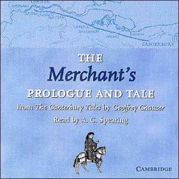 The Merchant's Prologue and Tale: From the Canterbury Tales by Geoffrey Chaucer