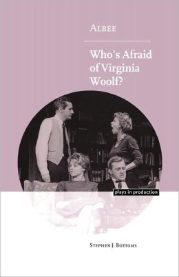 Albee: Who's Afraid of Virginia Woolf?
