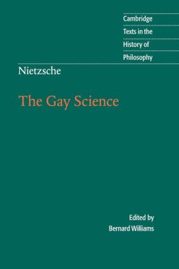 Nietzsche: The Gay Science: With a Prelude in German Rhymes and an Appendix of Songs