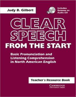 Clear Speech from the Start Teacher's Resource Book with CD: Basic Pronunciation and Listening Comprehension in North American English