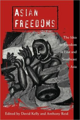 Asian Freedoms: The Idea of Freedom in East and Southeast Asia