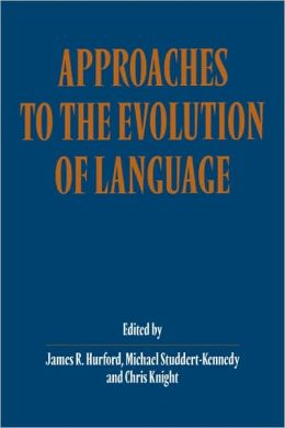 Approaches to the Evolution of Language: Social and Cognitive Bases