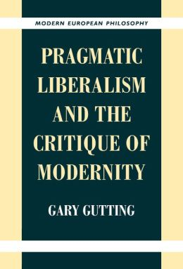 Pragmatic Liberalism and the Critique of Modernity