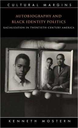 Autobiography and Black Identity Politics: Racialization in Twentieth-Century America