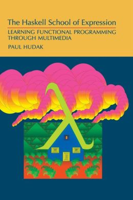 Haskell School of Expression: Learning Functional Programming Through Multimedia