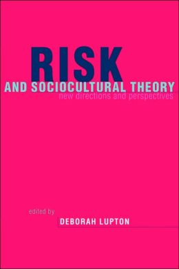 Risk and Sociocultural Theory: New Directions and Perspectives