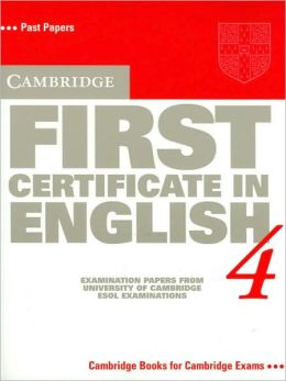 Cambridge First Certificate in English 4: Examination Papers from the University of Cambridge Local Examinations Syndicate