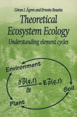 Theoretical Ecosystem Ecology: Understanding Element Cycles