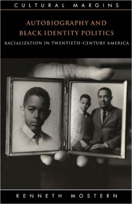 Autobiography and Black Identity Politics: Racialization in Twentieth-Century America