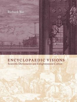 Encyclopaedic Visions: Scientific Dictionaries and Enlightenment Culture