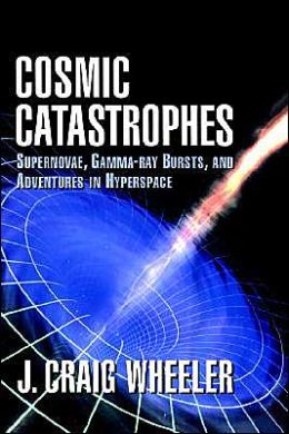 Cosmic Catastrophes: Supernovae, Gamma-Ray Bursts and Adventures in Hyperspace