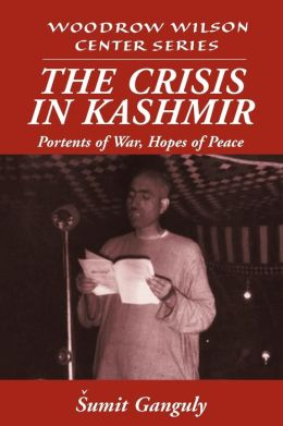 The Crisis in Kashmir: Portents of War, Hopes of Peace