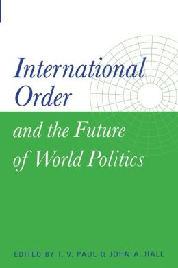 International Order and the Future of World Politics