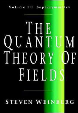The Quantum Theory of Fields, Volume 3: Supersymmetry