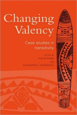 Changing Valency: Case Studies in Transitivity