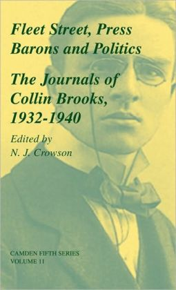 Fleet Street, Press Barons and Politics: The Journals of Collin Brooks, 1932-1940