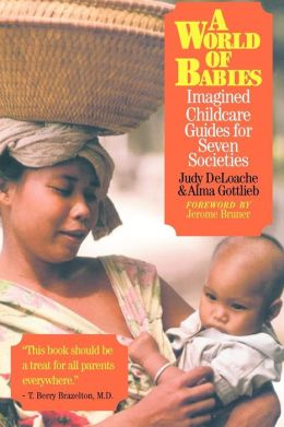 A World of Babies: Imagined Childcare Guides for Seven Societies