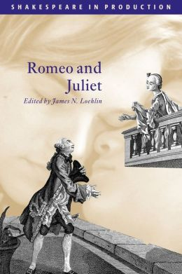Romeo and Juliet (Shakespeare in Production Series)