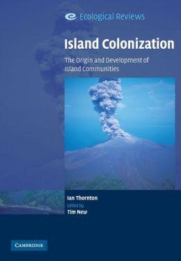 Island Colonization: The Origin and Development of Island Communities