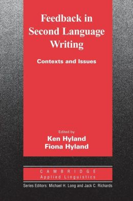 Feedback in Second Language Writing: Contexts and Issues