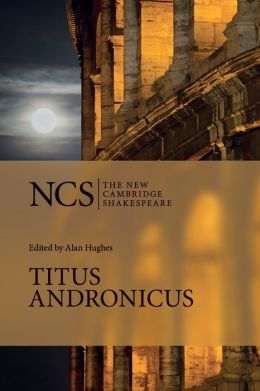 Titus Andronicus (New Cambridge Shakespeare Series)